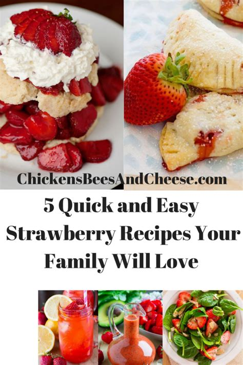 what can i make with strawberries 5 quick and easy strawberry recipes your family will love that you can make today chickens