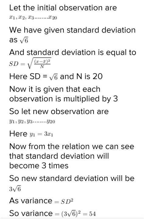The standard deviation of 20 observations is root 6. If
