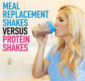 Meal Replacement Shake Or Protein Shake For Weight Loss