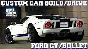 GTA 5 Custom Car Build/Drive - #37 Ford GT/Bullet !!!! - YouTube