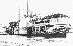 The Greatest Maritime Disaster In Us History  Sultana