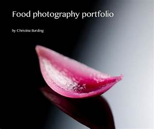 Food photography portfolio by Christina Børding: Portfolios | Blurb Books