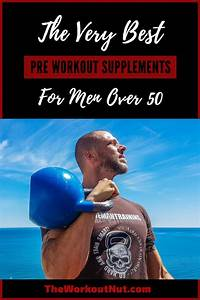 Best Workout Supplements For Men Over 50