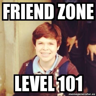 Friendship Zone Meme - meme personalizado friend zone level 101 2501286