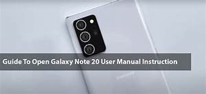 Guide To Open Galaxy Note 20 User Manual Instruction
