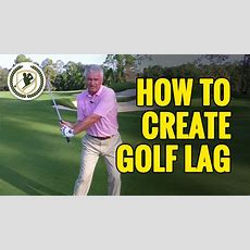 Golf Lag Drills  How To Create Lag In The Golf Swing Youtube