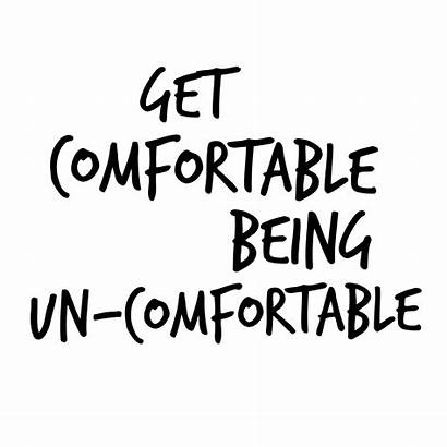 Uncomfortable Comfortable Being Become Self Quote Thing