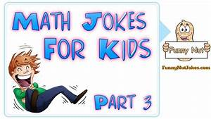 Funny Math Jokes For Kids, Children & Teachers Part 3 ...