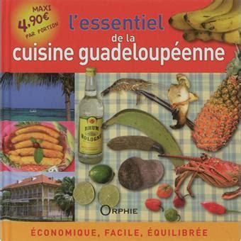 livre de cuisine fnac l essentiel de la cuisine guadeloup 233 enne economique