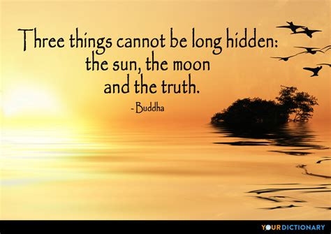 Quotes About The Sun Three Things Cannot Be The Sun The Moon And
