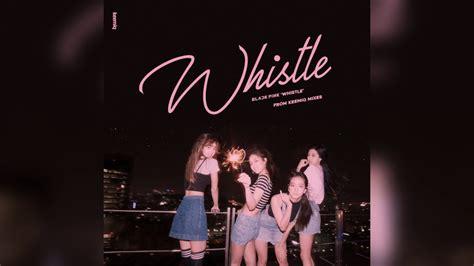 blackpink whistle remix youtube