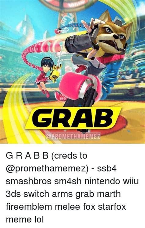 Melee Memes - grab promethamemez g r a b b creds to ssb4 smashbros sm4sh nintendo wiiu 3ds switch arms grab