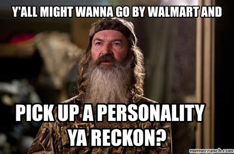 Duck Dynasty Memes - phil robertson duck dynasty personality