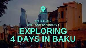 4 Days In Baku Azerbaijan