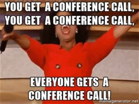 Conference Call Meme - six of the worst things about conference calls the nerdery public