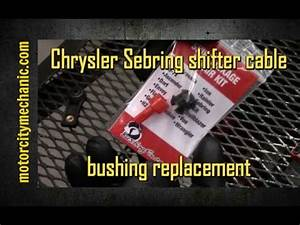 Chrysler Sebring Shifter Cable Bushing Replacement