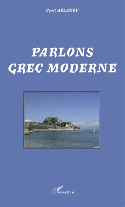 parlons grec moderne cyril aslanov livre ebook epub