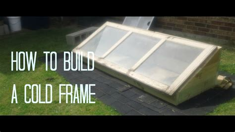 How To Build A Cold Frame  Youtube