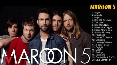 maroon 5 youtube maroon 5 all songs playlist best of maroon 5 album