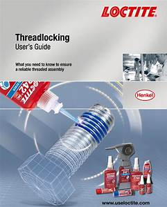 Loctite U00ae Threadlocking User U0026 39 S Guide