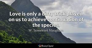Love is only a ... Somerset Maugham Poverty Quotes