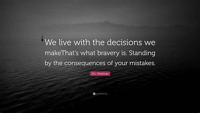 Decisions Consequences Standing Quote Decision Mistakes Wallpapers