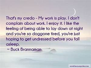 Feeling Tired Of Work Quotes: top 8 quotes about Feeling ...