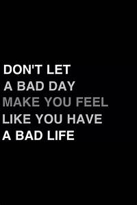 After A Bad Day... Good Bad Day Quotes
