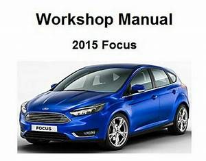2015 Ford Focus Repair Service Workshop Manual And Wiring