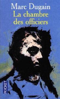 la chambre des officiers analyse du livre quot la chambre des officiers quot de marc dugain il faut