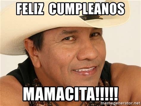 Feliz Cumpleaños Memes - feliz cumpleanos mamacita lupe de bronco meme generator