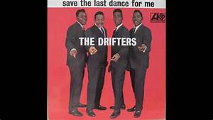 "The Drifters ""Save the Last Dance for Me"" - YouTube"