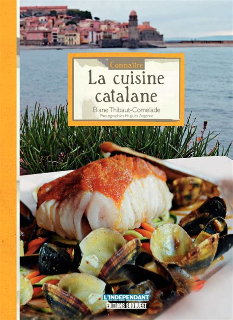 cuisine catalane calaméo connaître la cuisine catalane