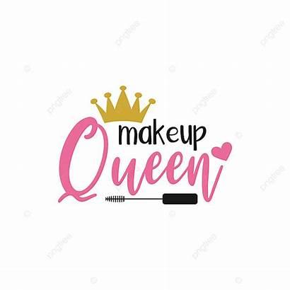 Makeup Queen Quote Lettering Quotes Typography Virgolette