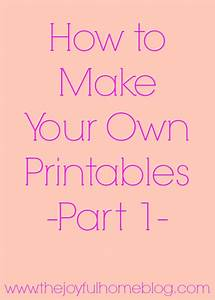 How To Make Your Own Flyers For Your Business How To Make Your Own Printables Part 1 The Joyful Home