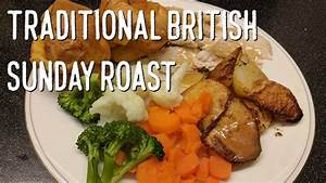 Traditional British Sunday Roast Chicken Dinner - YouTube