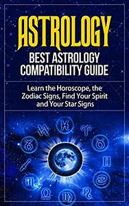 Astrology: Best Astrology Compatibility Guide. Learn the ...