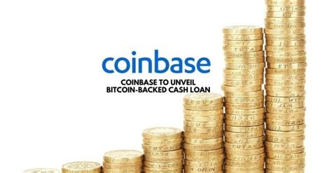 Getting a bitcoin loan might be less involved than going to a bank. Coinbase to Unveil Bitcoin-backed Cash Loan | Crypto Currency Fare