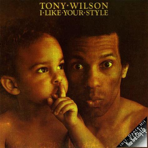 I Like Your Style - Tony Wilson | Songs, Reviews, Credits ...