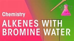 Testing Alkenes With Bromine Water