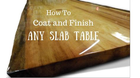 Live Edge Slab Table, How To Finish And Coat Youtube