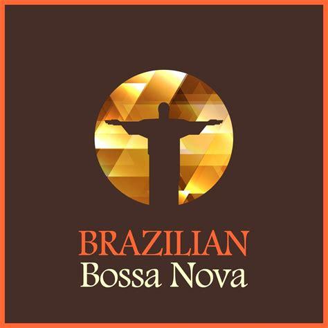 Brazilian Bossa Nova — Various Artists   Last.fm