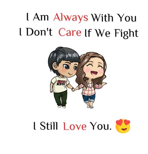L Love You Meme - l am always with you l don t care lf we fight l still love you love meme on me me
