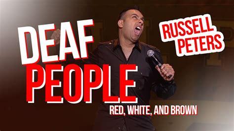 deaf people russell peters red white  brown