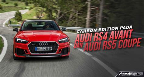 Gambar Mobil Audi Rs5 by Carbon Edition Audi Autonetmagz Review Mobil Dan