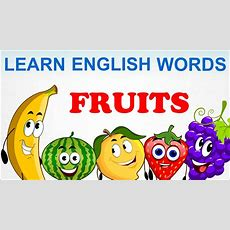 Fruits  Pre School  Learn English Words (spelling) Video For Kids And Toddlers Youtube