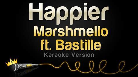 Marshmello Ft Bastille  Happier (karaoke Version) Youtube