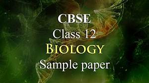 Cbse Board Exams 2019  Class 12th Biology Sample Paper Is