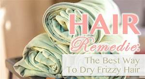 Hair Remedie The Best Way To Dry Natural Hair Kimberly