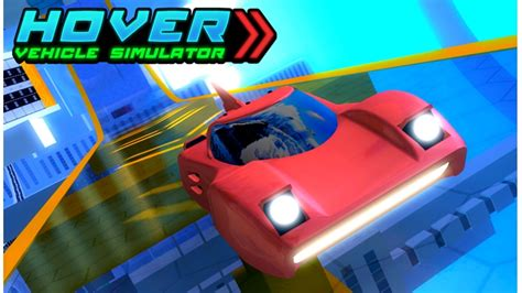 open hover vehicle simulator roblox